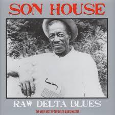 <b>Son House</b> - <b>Raw</b> Delta Blues - Vinyl LP - 2014 - UK - Original | HHV
