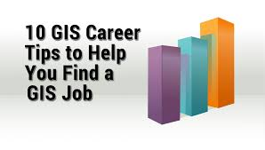 gis career tips to help a gis job gis geography