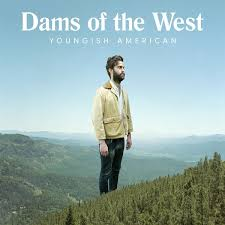 <b>Dams of the West</b>: Youngish American Album Review | Pitchfork