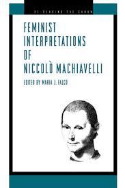 feminist interpretations of niccolò machiavelli edited by maria j    cover image for feminist interpretations of niccolò machiavelli edited by maria j  falco