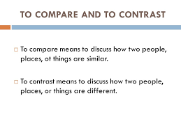 comparison and contrast essay presented by edi brata   ppt download to compare and to contrast  to compare means to discuss how two people places