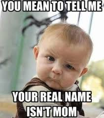 Funny Happy Mothers Day Memes - funny mothers day memes and funny ... via Relatably.com
