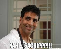 NAHI... SACHI???!!! -   Meme Generator via Relatably.com