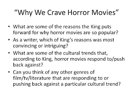 why we crave horror movies preparing to discuss the reading  why we crave horror movies what are some of the reasons the king puts