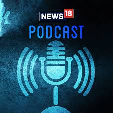 Free Podcast Audio | Online Podcast News List | Podcast Music - News18