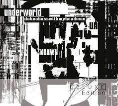 dubnobasswithmyheadman Deluxe - TM Stores - Underworld