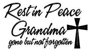 My Grandma Rip Quotes. QuotesGram via Relatably.com