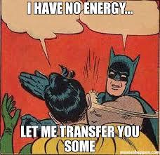 i have no energy... let me transfer you some meme - Batman ... via Relatably.com