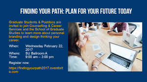 finding your career path plan for the future today notice board graduate students postdocs are invited to join counselling career services and the school of graduate studies to learn more about personal branding and