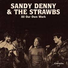 <b>Sandy Denny</b> & The Strawbs - All Our Own Work