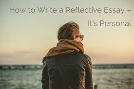 read our blog to have some tips and advice content how to write a reflective essay it s personal glo