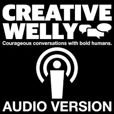Creative Welly's Podcast : AUDIO VERSION