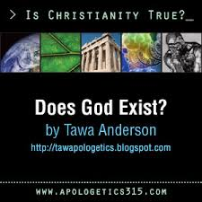 essay  does god exist  by tawa anderson   apologetics  does god exist  by tawa anderson is there a god  how can you be sure that god exists  can you prove to me that god is real