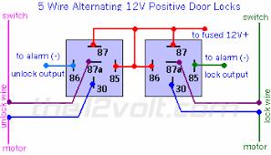how to wire relays door locks 5 wire alternating 12 volts positive door locks 5 wire alternating 12 volts positive
