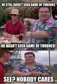 Nobody Cares memes | quickmeme via Relatably.com