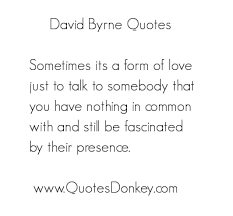 David Byrne's quotes, famous and not much - QuotationOf . COM via Relatably.com