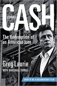 <b>Johnny Cash: The</b> Redemption of an American Icon: Laurie, Greg ...