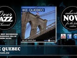 <b>Ike Quebec</b> - <b>Blue</b> Harlem (1944) - Vidéo Dailymotion