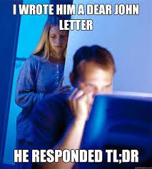 i wrote him a dear john letter he responded tl;dr - Redditors Wife ... via Relatably.com