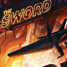 THE <b>SWORD</b> – '<b>Greetings From</b>…' Live Release Info, Official Video ...