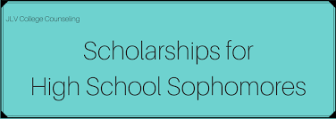 Scholarships for High School Sophomores | JLV College Counseling