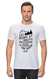 Футболка классическая <b>Life begins</b> at the and of your comfort zone ...