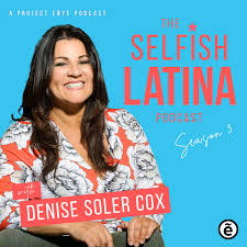 The Self-ish Latina Podcast