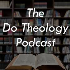 Do Theology