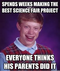spends weeks making the best science fair project everyone thinks ... via Relatably.com