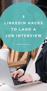 best ideas about dream job career ideas career 5 almost unknown linkedin hacks to land a job interview