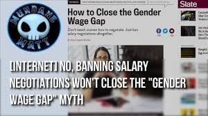 internet no banning salary negotiations won t close the gender internet no banning salary negotiations won t close the gender wage gap myth