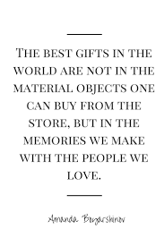best making memories quotes memories couple the best gifts come from the memories we make the people we love quote
