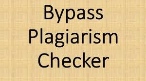 bypass plagiarism check bypass plagiarism check