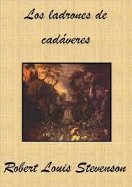 Resultado de imagen de Los Ladrones De Cadáveres Robert Louis Stevenson