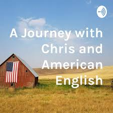 A Journey with Chris and American English