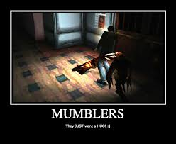 SILENT HILL-MUMBLERS DEMOTIVATIONAL POSTER by Imadork007 on DeviantArt via Relatably.com