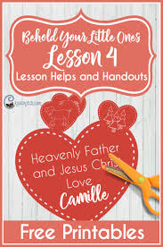Behold Your Little Ones Lesson 4: Heavenly Father and <b>Jesus</b> ...