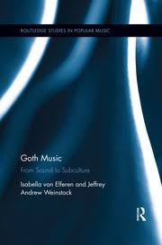 <b>Goth</b> Music: From Sound to Subculture - 1st Edition - Isabella van Elf