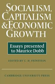 socialism capitalism and economic growth essays presented to socialism capitalism and economic growth essays presented to maurice dobb c h feinstein 9780521290074 amazon com books