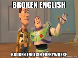 Broken English Broken English Everywhere - X, X Everywhere   Meme ... via Relatably.com
