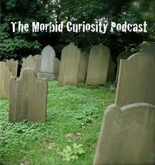 The Morbid Curiosity Podcast