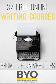 best ideas about writing courses creative 37 online writing courses from top universities