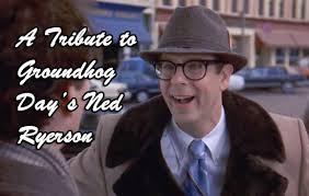 A Tribute to Groundhog Day's Ned Ryerson