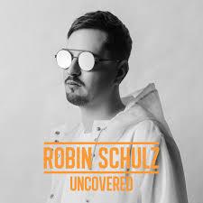 <b>Robin Schulz</b>- <b>Uncovered</b> : EDM