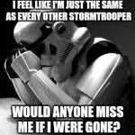 Crying stormtrooper Meme Generator - Imgflip via Relatably.com