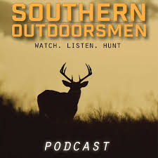 The Southern Outdoorsmen Hunting Podcast