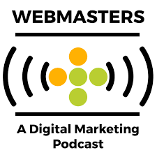 The Webmasters: A Digital Marketing Podcast