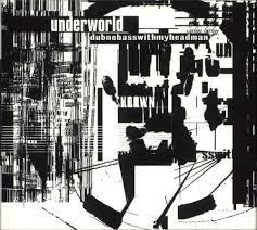 <b>Underworld Dubnobasswithmyheadman</b> UK <b>2</b> CD album set ...