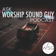 Ask Worship Sound Guy