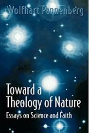 historicity of nature  essays on science and theology  wolfhart    toward a theology of nature  essays on science and faith